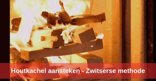 Houtkachel aansteken Zwitserse methode