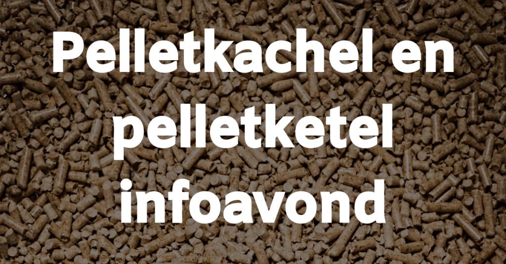 Pelletkachel en -ketel infoavond in Halle op 20 november 2019